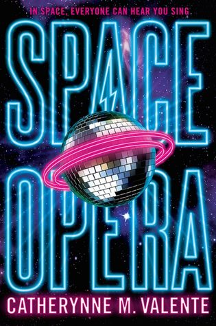 Book Cover: Space Opera by Catherine Valente