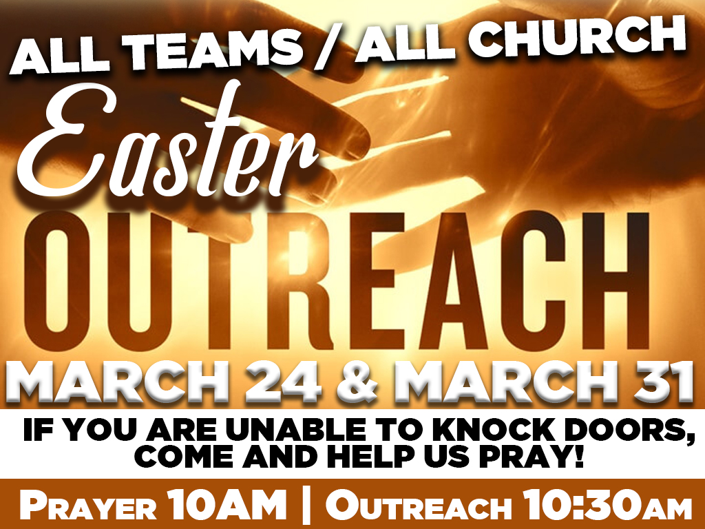 Easter Outreaches | March 24 & March 31, 2018