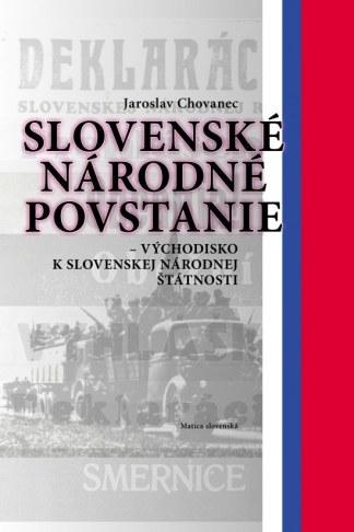 Obálka knihy Slovenské národné povstanie od autora: Jaroslav Chovanec - INLIBRI