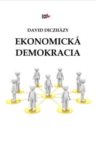 Obálka eknihy Ekonomickádemokracia od autora: Dávid Diczházy