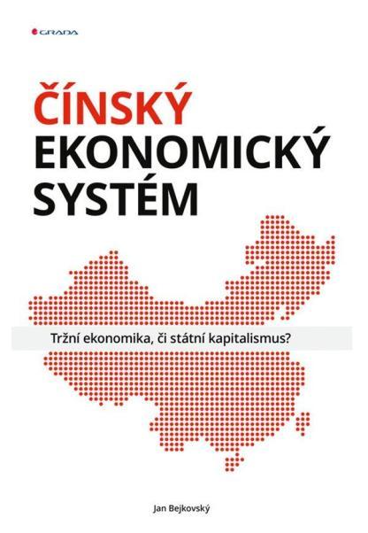Obálka knihy Čínsky ekonomický systém od autora: Jan Bejkovský