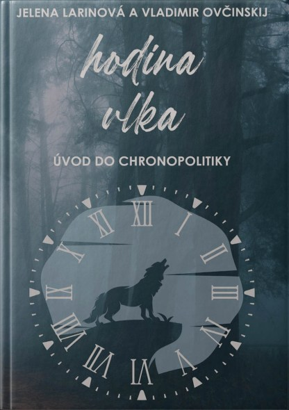 Obálka knihy Hodina vlka od autorov: Jelena LARINOVÁ a Vladimir OVČINSKIJ