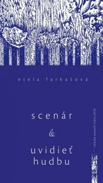 Obálka knihy Scénar a uvidieť hudbu od autorky: Etela Farkašová