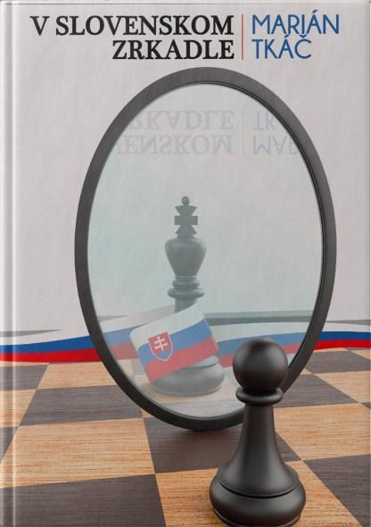 Obálka knihy V slovenskom zrkadle od autora: Marián Tkáč