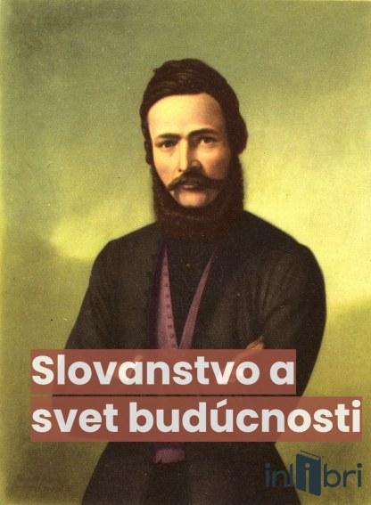 Obálka e-knihy: Slovanstvo a svet budúcnosti - Ľudovít Štúr