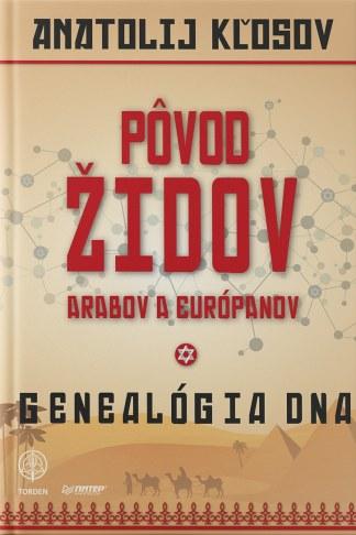 Obálka knihy Pôvod Židov od autora: Anatolij KĽOSOV