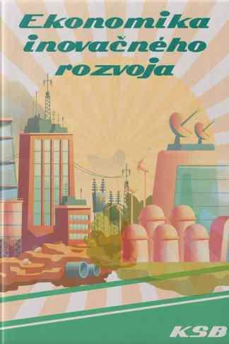 Obálka knihy Ekonomika inovačného rozvoja od: Pracovný kolektív VP