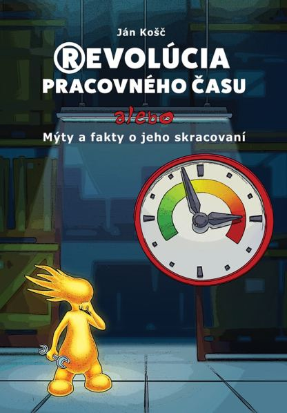 Obálka knihy Revolúcia pracovného času od autora: Ján Košč