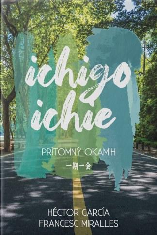 Obálka knihy Ichio - Ichie od autora: Héctor GARCÍA