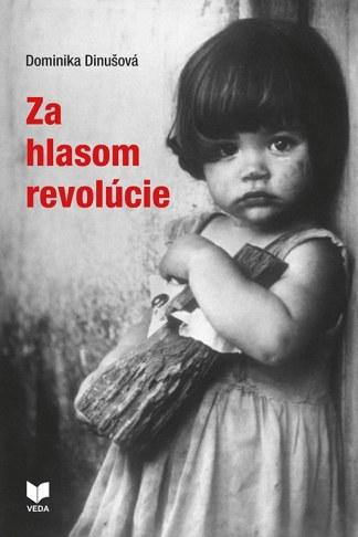 Obálka knihy Za hlasom revolúcie od autorky: Dominika Dinušová