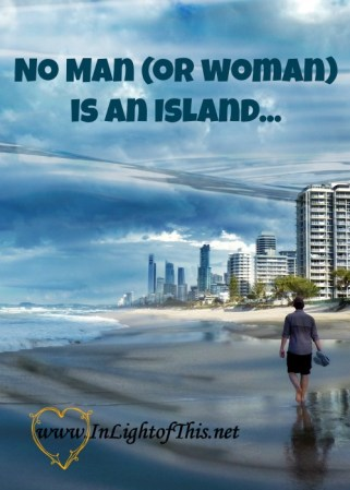 No man is an island...he is part of the family of God