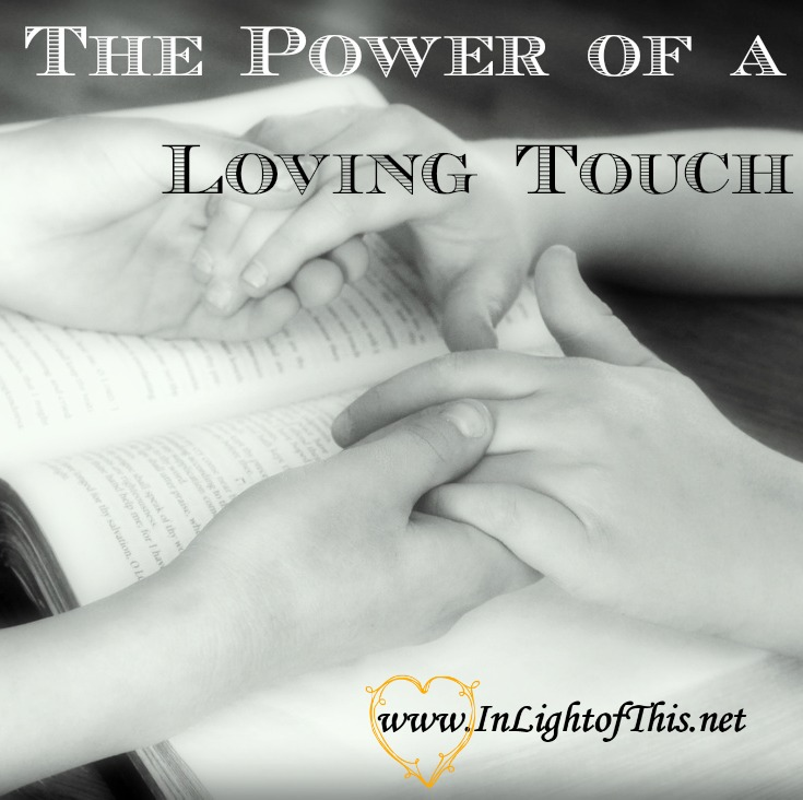 The Power of a Loving Touch