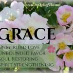 Grace - Unmerited favor