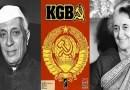 इंदिरा गांधी, नेहरू आणि केजीबीने गुप्तरीत्या भारतीय राजकारणात गुंफलेलं कपटी जाळं!
