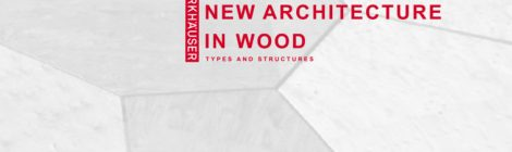 IN-Review: New Architecture In Wood | Types And Structures