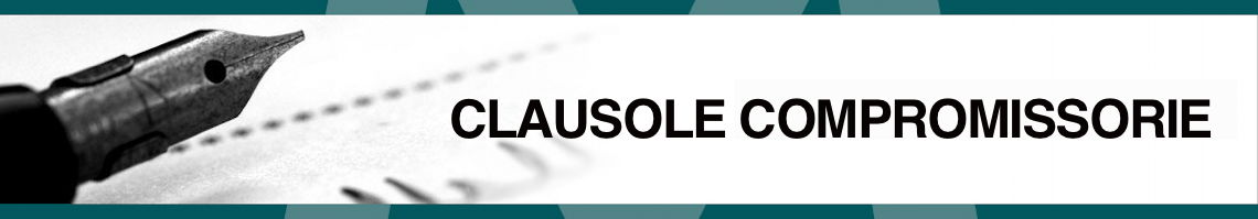 Clausole compromissorie clausole_compromissorie Arbitrato