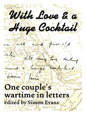 With Love and a Huge Cocktail: One couple's wartime in letters