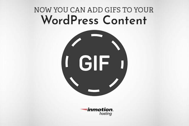 Now You Can Add GIFs To Your WordPress Content | The Official