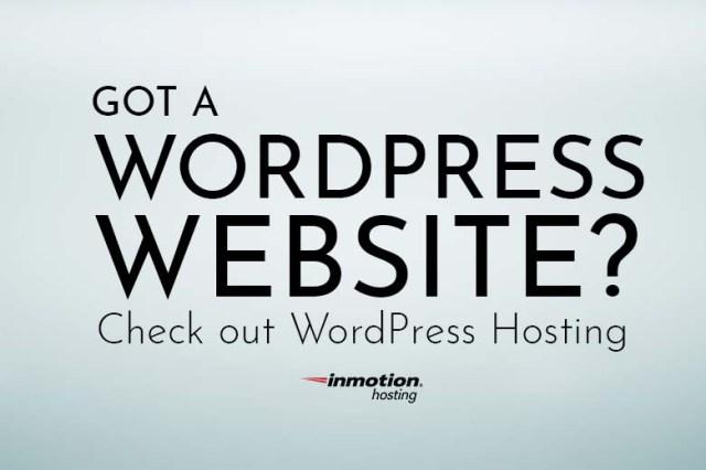 Do You Need WordPress Hosting?   InMotion Hosting