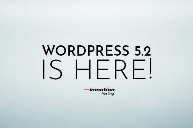 WordPress 5.2 Is Here | InMotion Hosting