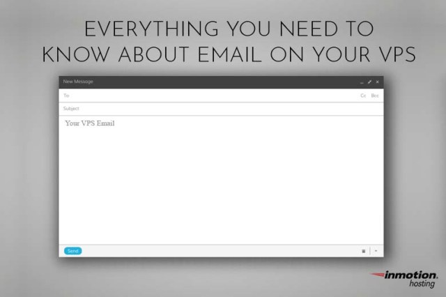 Everything You Need To Know About Email on Your VPS | InMotion Hosting