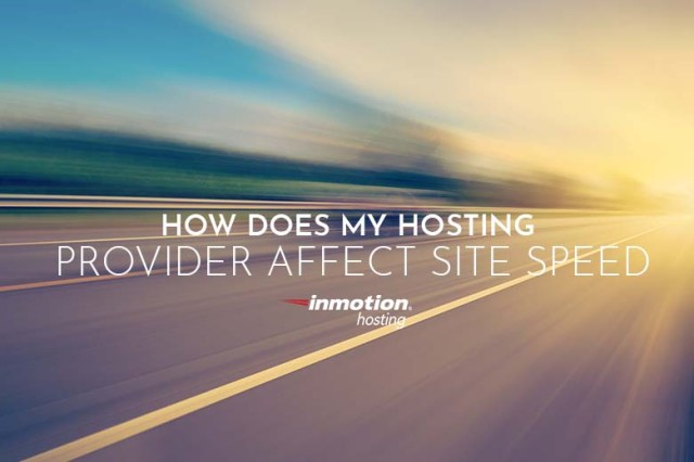 Can your host affect site speed? | InMotion Hosting