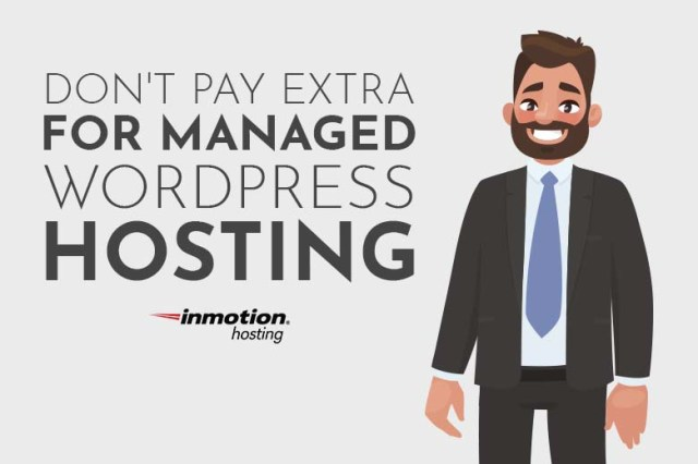 Don't Pay Extra For Managed WordPress Hosting | InMotion Hosting