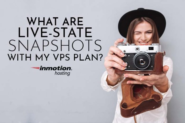 What Are Live-State Snapshots with My VPS Plan