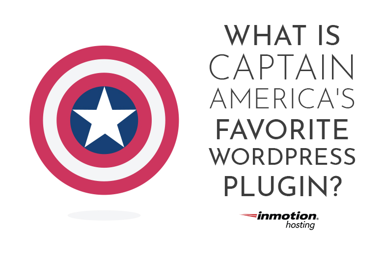 What is Captain America's Favorite WordPress Plugin? | InMotion Hosting