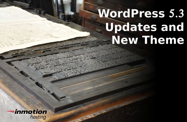 WordPress 5.3 New Features and Twenty Theme | InMotion Hosting