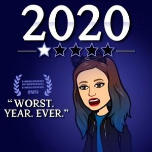 2020 Worst. Year. Ever.