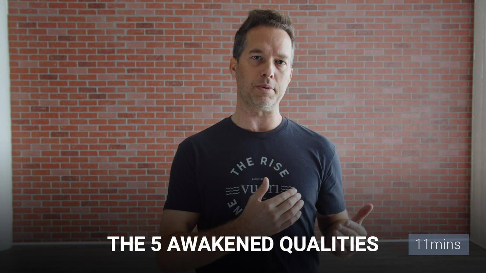The 5 Awakened Qualities