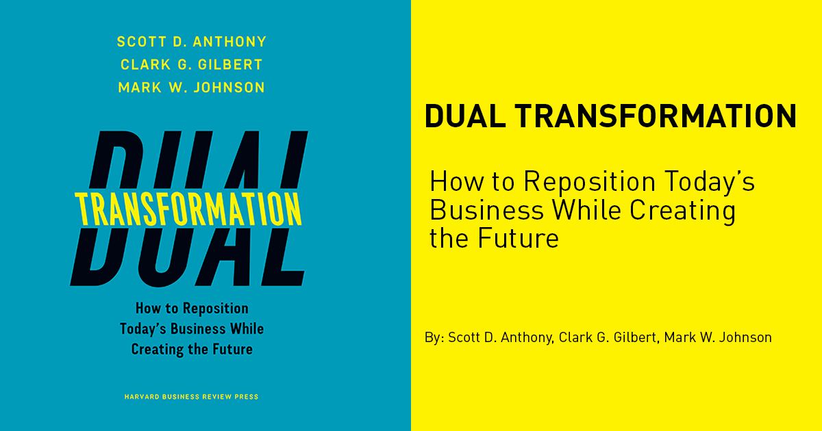 Dual Transformation Reposition Today S Business And