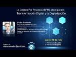La Gestión Por Procesos (BPM), clave para la  Transformación Digital y la Digitalización