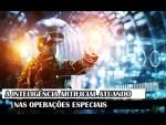 A Inteligência Artificial Atuando Nas Operações Especiais