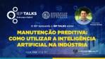 """IEP Talks: """"Manutenção Preditiva: Como Utilizar a Inteligência Artificial na Indústria"""""""