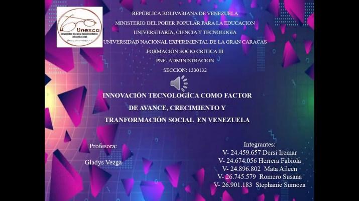 Innovación Tecnológica Como Factor de Avance, Crecimiento y Tranformación Social en Venezuela