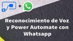 Power Automate y Whatsapp - Mira cómo aplicar inteligencia artificial reconocimiento de voz