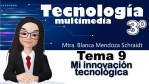 TECNOLOGÍA 3º TEMA 9 Mi innovación tecnológica