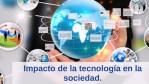 Impacto de las innovaciones tecnológicas en mi comunidad