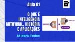 Inteligência Artificial para Todos - Aula 1 - O que é Inteligência Artificial