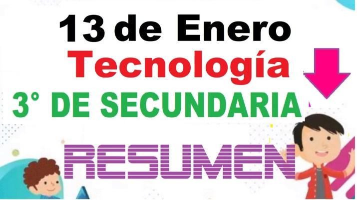 Tecnología - Tercero de Secundaria - 13 de Enero - RESUMEN Aprende En Casa