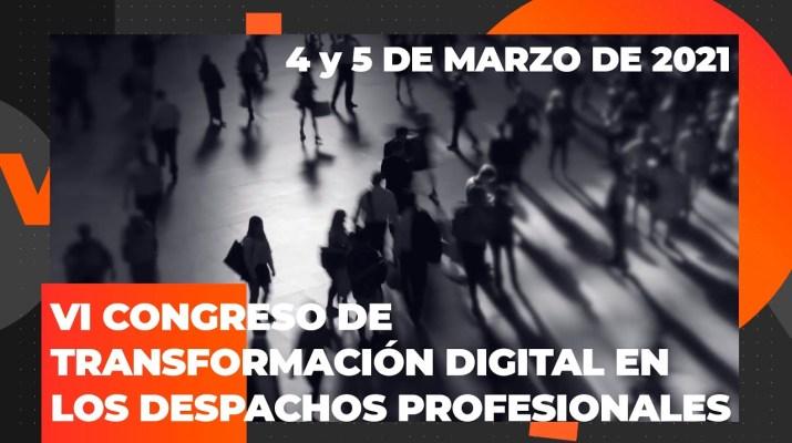 VI Congreso de Transformación Digital en los Despachos Profesionales