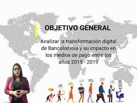 ANÁLISIS DE LA TRANSFORMACIÓN DIGITAL DE BANCOLOMBIA Y SU IMPACTO EN LOS MEDIOS DE PAGO