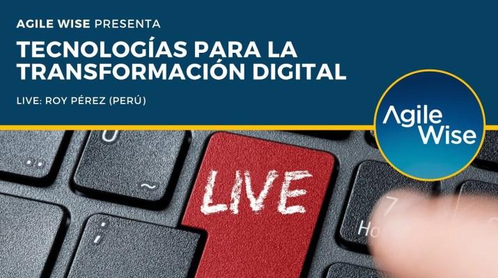 Live: Tecnologías para la Transformación Digital | Agile Wise
