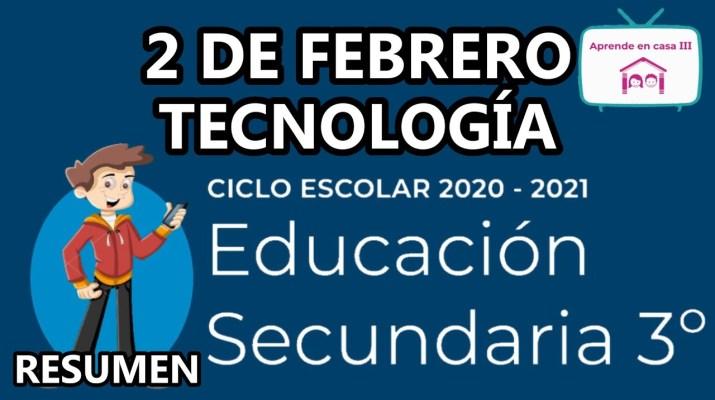 Aprende En Casa - Resumen - 3 Secundaria - Tecnología - 2 De Febrero
