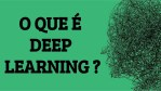 [INTELIGÊNCIA ARTIFICIAL] - O que é Deep Learning ?