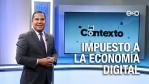 Importancia de implementar impuestos a la economía digital   En Contexto