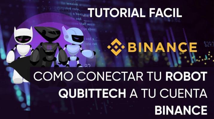 Qubittech Robot - Como conectar tu robot Qubittech a tu cuenta Binance para operar bitcoin en auto 🤖
