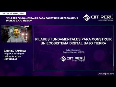 CIIT: Pilares fundamentales para construir un ecosistema digital bajo tierra,   Gabriel Ramirez
